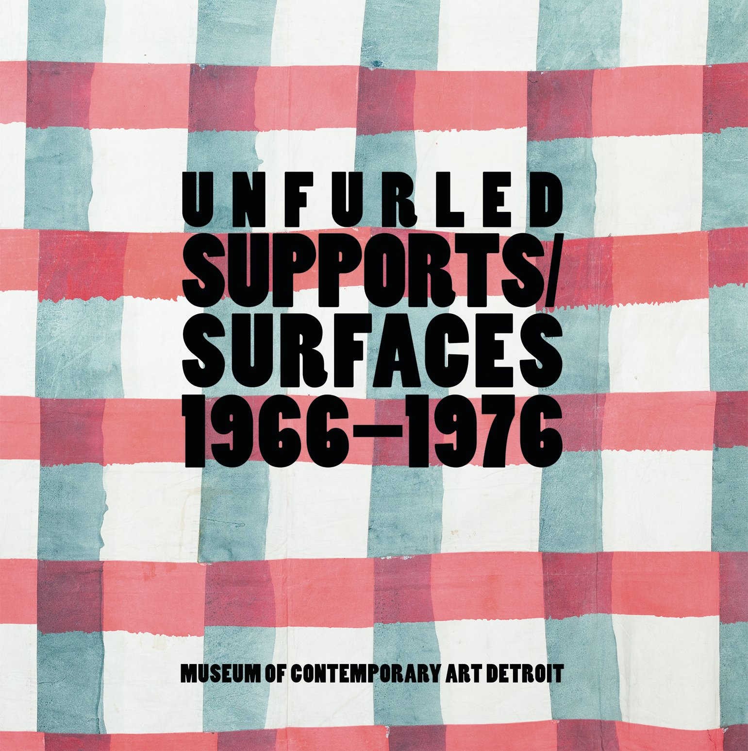 Unfurled: Supports/Surfaces 1966-1976